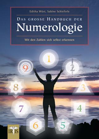 Das große Handbuch der Numerologie - Editha Wüst; Sabine Schieferle