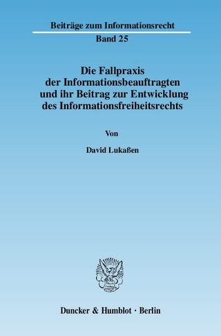Die Fallpraxis der Informationsbeauftragten und ihr Beitrag zur Entwicklung des Informationsfreiheitsrechts. - David Lukaßen