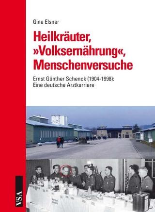 Heilkräuter, 'Volksernährung', Menschenversuche - Gine Elsner
