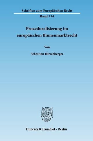 Prozeduralisierung im europäischen Binnenmarktrecht. - Sebastian Hirschberger
