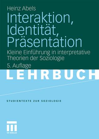 Interaktion, Identität, Präsentation - Heinz Abels