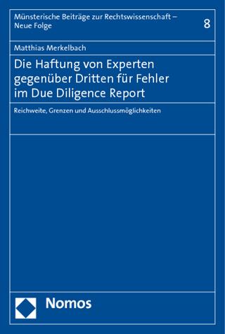 Die Haftung von Experten gegenüber Dritten für Fehler im Due Diligence Report - Matthias Merkelbach