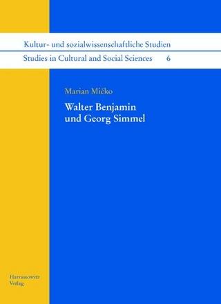 Walter Benjamin und Georg Simmel - Marian Mi?ko