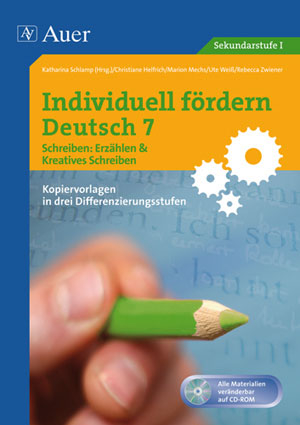 Individuell fördern Deutsch 7 Schreiben: Erzählen / Kreatives Schreiben - Kath. Schlamp