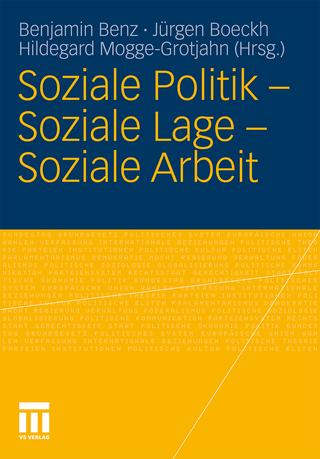 Soziale Politik - Soziale Lage - Soziale Arbeit - Benjamin Benz; Jürgen Boeckh; Hildegard Mogge-Grotjahn
