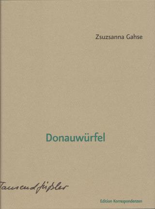 Donauwürfel - Zsuzsanna Gahse