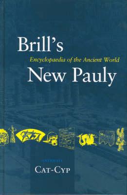 Brill's New Pauly, Antiquity, Volume 3 (Cat - Cyp) - Helmuth Schneider; Hubert Cancik