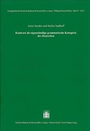 Kontrast als eigenständige grammatische Kategorie des Deutschen - Anita Steube; Stefan Sudhoff