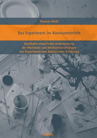 Das Experiment im Kunstunterricht - Thomas Michl