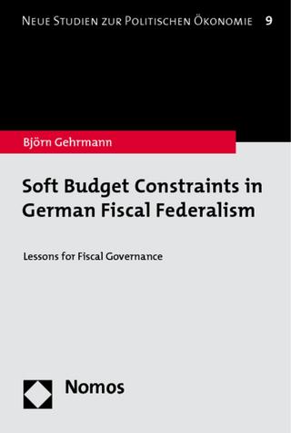 Soft Budget Constraints in German Fiscal Federalism - Björn Gehrmann