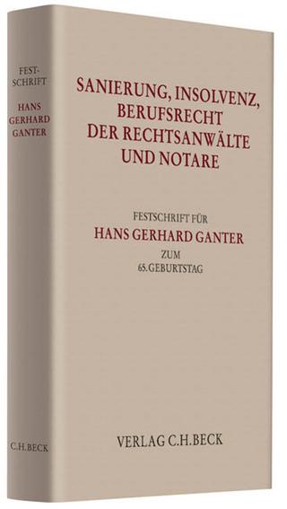 Sanierung, Insolvenz, Berufsrecht der Rechtsanwälte und Notare - Christian Berger; Godehard Kayser; Klaus Pannen