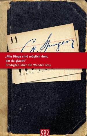 Alle Dinge sind möglich dem, der da glaubt - Charles H Spurgeon