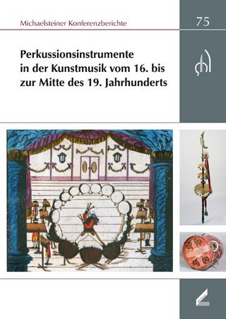 Perkussionsinstrumente in der Kunstmusik vom 16. bis zur Mitte des 19. Jahrhunderts - Monika Lustig; Ute Omonsky; Boje E Schmuhl