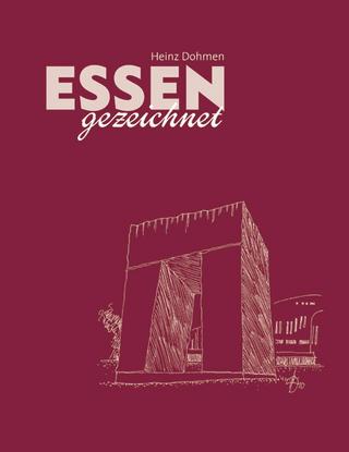 Essen gezeichnet - Heinz Dohmen