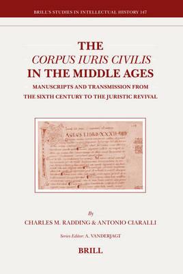 The Corpus Iuris Civilis in the Middle Ages - Charles Radding; Antonio Ciaralli