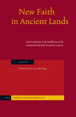 New Faith in Ancient Lands - Heleen Murre-Van Den Berg