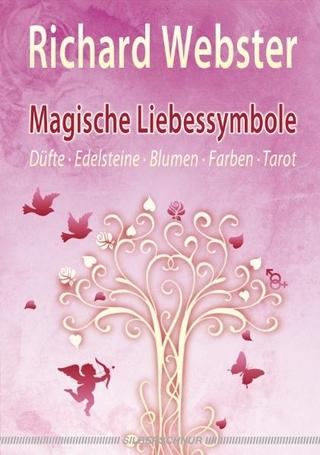 Magische Liebessymbole - Richard Webster