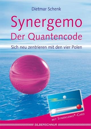 Synergemo - Der Quantencode - Dietmar Schenk