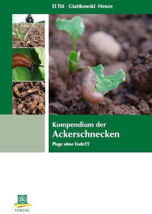 Kompendium der Ackerschnecken - Adel El Titi; Hans Glattkowski; Matthias Henze