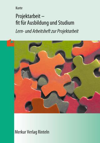 Projektarbeit - fit für Ausbildung und Studium - Anna Maria Korte