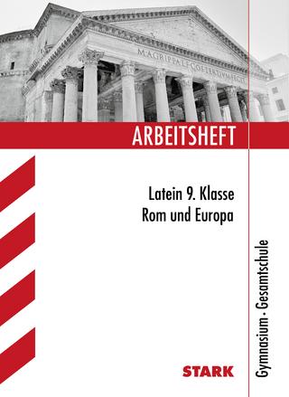STARK Arbeitsheft Gymnasium - Latein 9. Klasse - Rom und Europa - Michael Feller
