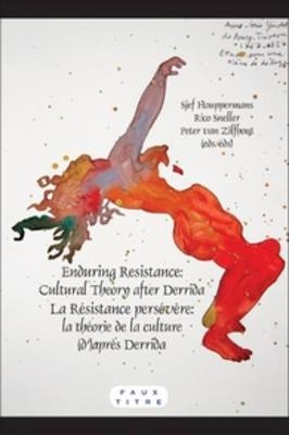 Enduring Resistance / La Resistance persevere - Sjef Houppermans; Rico Sneller; Peter van Zilfhout