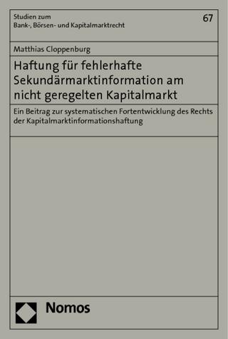 Haftung für fehlerhafte Sekundärmarktinformation am nicht geregelten Kapitalmarkt - Matthias Cloppenburg