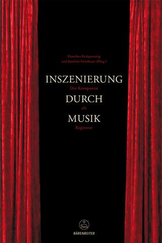 Inszenierung durch Musik - Dorothea Redepenning; Joachim Steinheuer