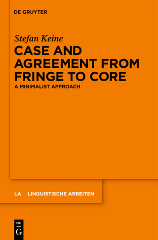Case and Agreement from Fringe to Core - Stefan Keine