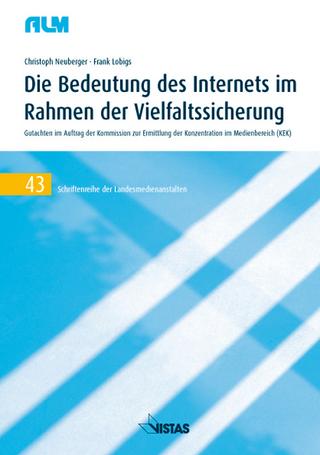 Die Bedeutung des Internets im Rahmen der Vielfaltssicherung - Christoph Neuberger; Frank Lobigs