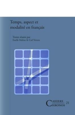 Temps, aspect et modalite en francais - Estelle Moline; Carl Vetters
