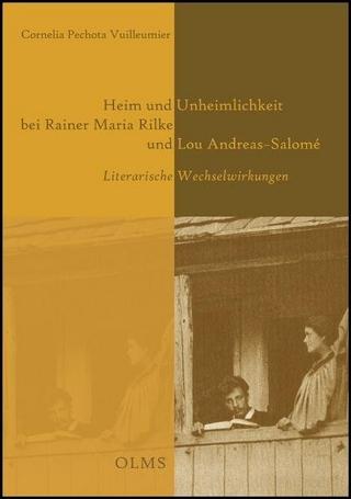 Heim und Unheimlichkeit bei Rainer Maria Rilke und Lou Andreas-Salomé - Cornelia Pechota Vuilleumier