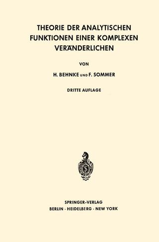 Theorie der Analytischen Funktionen Einer Komplexen Veränderlichen - Heinrich Behnke; Friedrich Sommer