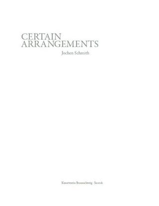Jochen Schmith: Certain Arrangements - Jochen Schmith; Hilke Wagner; Yilmaz Dziewior; Jörn Schafaff; Hilke Wagner
