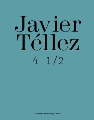 Javier Téllez 4 1/2 - Kunstverein Braunschweig
