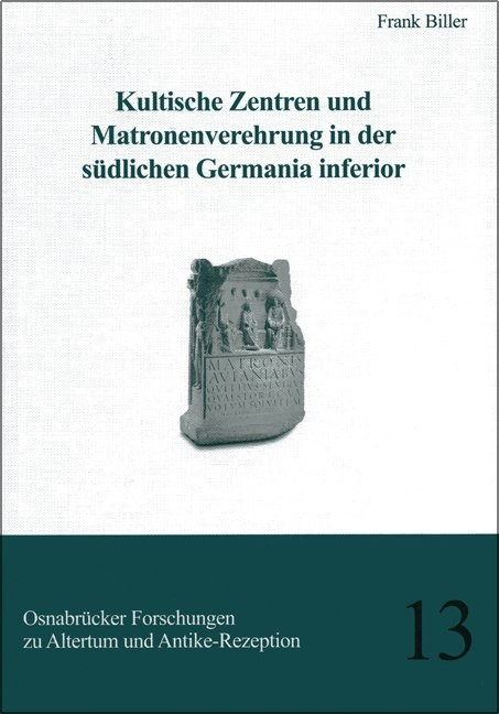 Kultische Zentren Und Matronenverehrung In Der Von Frank Biller