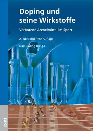 Doping und seine Wirkstoffe - Dirk Clasing