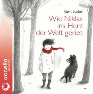 Wie Niklas ins Herz der Welt geriet - Gert Scobel; Rosemarie Fendel