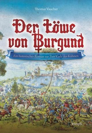 Der Löwe von Burgund - Thomas Vaucher