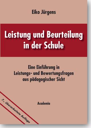 Leistung und Beurteilung in der Schule - Eiko Jürgens