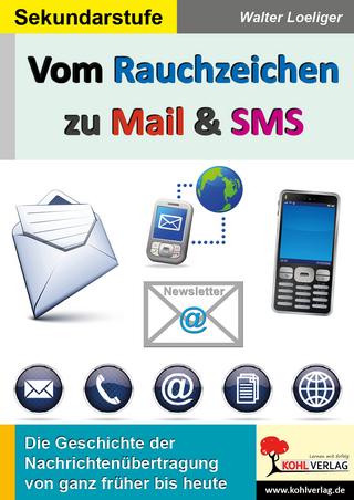 Vom Rauchzeichen zu Mail & SMS - Walter Loeliger