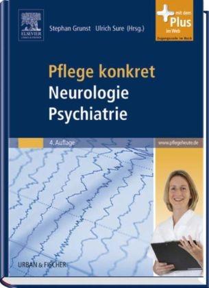 Pflege Konkret Neurologie Psychiatrie Von Stephan Grunst Isbn 978 3 437 25554 0 Fachbuch Online Kaufen Lehmanns De