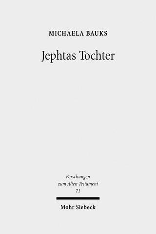 Jephtas Tochter - Michaela Bauks
