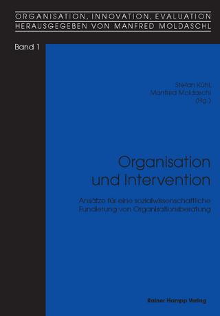 Organisation und Intervention - Stefan Kühl; Manfred Moldaschl