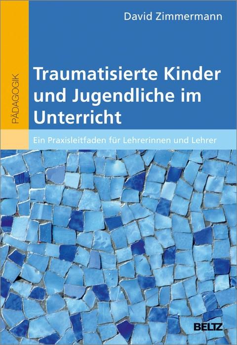 eBook: Traumatisierte Kinder und Jugendliche im Unterricht von David ...