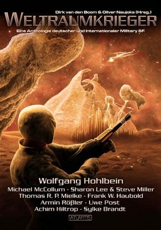 Weltraumkrieger - Wolfgang Hohlbein; Sharon Lee; Steve Miller; Michael McCollum; Thomas R.P. Mielke; Frank W. Haubold; Armin Rössler; Achim Hiltrop; Uwe Post; Sylke Brandt; Dirk van den Boom; Oliver Naujoks