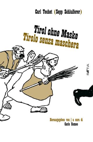 Tirol ohne Maske / Tirolo senza Maschera - Carlo Romeo; Carl Techet; Sepp Schluiferer