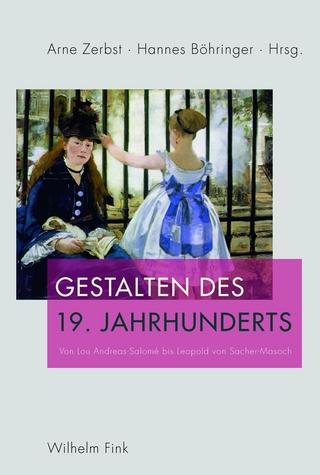 Gestalten des 19. Jahrhunderts - Hannes Böhringer; Arne Zerbst