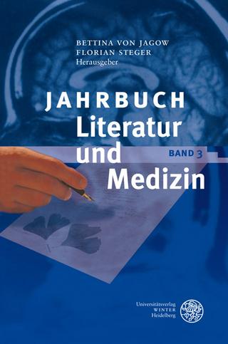 Jahrbuch Literatur und Medizin - Bettina von Jagow; Florian Steger