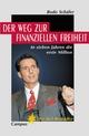 Der Weg zur finanziellen Freiheit - Bodo Schäfer